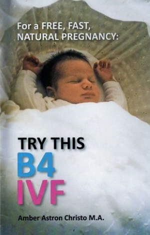 'For a FREE, FAST, NATURAL PREGNANCY: TRY THIS B4 IVF'