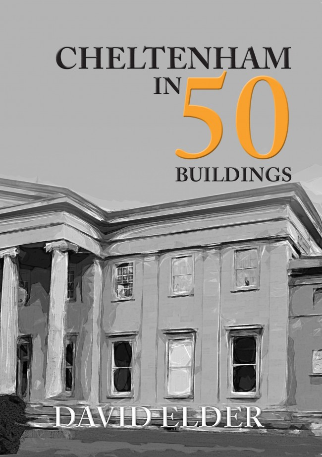 Amberley Publishing Cheltenham in 50 Buildings