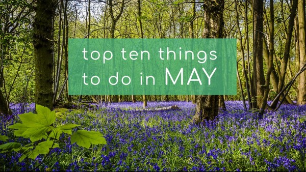 Top Ten Things to do in Gloucestershire during May 2019