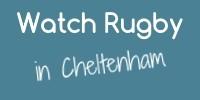 Watch_Rugby_in_Cheltenham