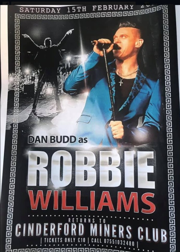 Dan Budd as Robbie Williams - To grab your tickets call 07551 032480