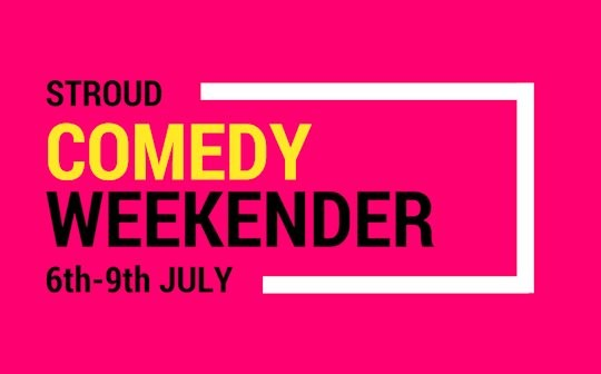 www.glos.info Top Ten Stroud Subscription Rooms Comedy Weekender