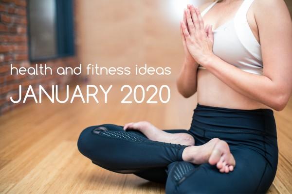 health fitness ideas january 2020
