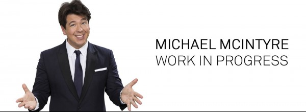 Michael McIntyre: Work In Progress