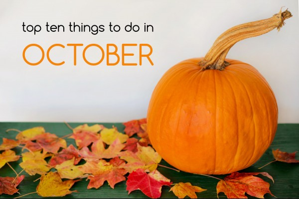 top 10 things to do in october