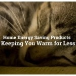 Home Energy Saving Products that help to Lower Energy Bills