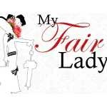 My Fair Lady - A jewel in the crown of the great musicals