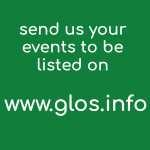 Send us your events to be listed on www.glos.info free of charge