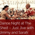 Dance Night at The Shed – Just Jive with Jimmy and Sarah