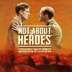 Not About Heroes - Stephen MacDonald's Fringe First winning play