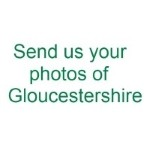 Send us your photos of Gloucestershire - yes please do!
