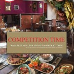 COMPETITION: 2nd chance to WIN a meal for two with drinks at the Bangkok Kitchen plus 20% off Voucher for Everyone!