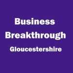 Business Breakthrough - Gloucestershire