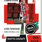 COMPETITION: Win a pair of tickets to see Cheltenham Town's clash against Notts County on Sat 9th March