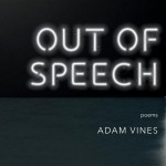 Out of Speech: A Lecture with Adam Vines