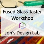 Fused Glass Taster: Coaster / Plate Workshop