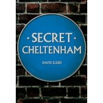 Book Release: Secret Cheltenham by David Elder