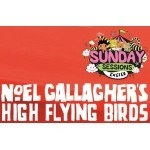 REVIEW: Sunday Sessions - Noel Gallagher's High Flying Birds
