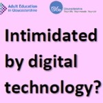 Do you know an Older Person who is intimidated by digital technology?