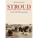 Book Release: Stroud and the Five Valleys From Old Photographs