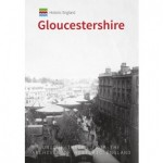 Book Release: Historic England: Gloucestershire Unique Images from the Archives of Historic England