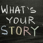 Everyone has a story. What's yours?
