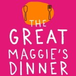 The Great Maggie's Dinner - Host a dinner party and raise money for Maggie's