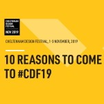 10 Great Reasons to come to Cheltenham Design Festival 2019!