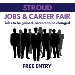 Stroud Jobs & Career Fair - Jobs to be gained, careers to be changed