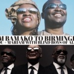 Amadou & Mariam And The Blind Boys of Alabama: Bamako To Birmingham