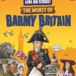 COMPETITION - WIN a family ticket for 4 people to see Horrible Histories: The Worst of Barmy Britain at Bacon Theatre