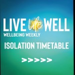 Live, Life, Well : The Isolation Timetable has launched.