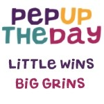 Sign up now for the PepUpTheDay.com daily email to get Little Wins and Big Grins to your inbox