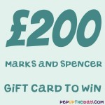LAST CHANCE TO ENTER COMPETITION: Win £200 Marks and Spencer Gift Card