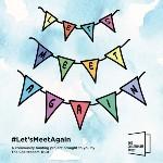 #let'smeetagain community bunting for Cheltenham