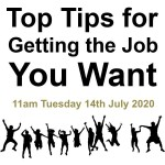 Top Tips for Getting the Job You Want - A Free Session