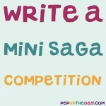 MINI SAGA COMPETITION: Write a story in 50 words and enter our competition