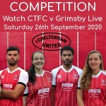 BRAND NEW COMPETITION: WIN ONE OF TWO CHANCES TO Watch Cheltenham Town FC v Grimsby LIVE Saturday 26th September 2020
