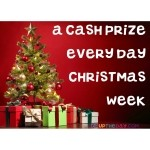 CASH PRIZE EVERY DAY CHRISTMAS WEEK! Yes! Make sure you sign up for the free daily email and check your lucky number!