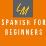 Spanish for Beginners - Introducing a brand-new learning method to help people learn Spanish
