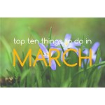 Top Ten Things to do in March 2021