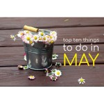 Top Ten Things To Do In May 2021