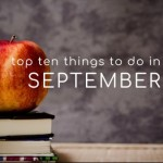 Top Ten Things To Do In September 2021