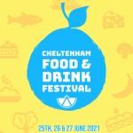 Cheltenham Food & Drink Festival 25 - 27 June 2021