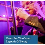 Down For The Count: Legends Of Swing TICKETS STILL AVAILABLE