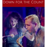 NEW COMPETITION to WIN one of Two Pairs of Tickets to see Down For The Count: Legends Of Swing on Thursday 7th October 2021